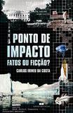 Livro - Ponto de impacto: Fatos ou ficção?