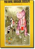 Livro - Por Favor, Obrigado, Desculpe - Bri - brinque book