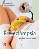 Livro - Pré-Eclâmpsia - Etiologia e Prática Clínica