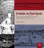 Livro - Prelúdio da metrópole