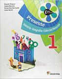 Livro - Presente - História, Geografia Ciências Naturais - 1 - Moderna