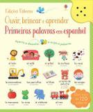Livro - Primeiras palavras em espanhol: ouvir, brincar e aprender