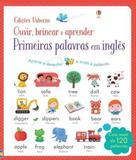 Livro - Primeiras palavras em inglês : Ouvir, brincar e aprender