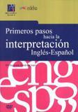 Livro - Primeros Pasos Hacia La Interpretacion Ingles-espanol - Ede - edelsa (anaya)