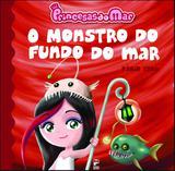 Livro - Princesas do mar - o monstro do fundo do mar
