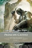 Livro - Príncipe cativo – o escravo