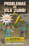 Livro - Problemas na Vila Zumbi (Vol. 1 Minecraft: O mistério de Herobrine)