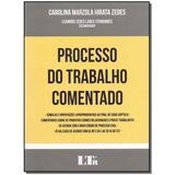 Livro - Processo Do Trabalho Comentado - 01Ed/17 - Ltr editora