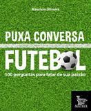 Livro - Puxa conversa futebol - 100 perguntas para falar de sua paixão