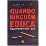 Livro - Quando Ninguem Educa - Questionando Paulo Freire - Contexto