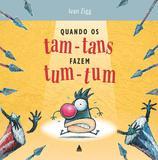 Livro - Quando os tam-tans fazem tum-tum