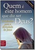 Livro - Quem E Este Homem Que Diz Ser Deus - Publicacoes rbc