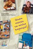 Livro - Quem mexeu na minha bagunça ?