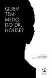 Livro - Quem tem medo do Dr. House?