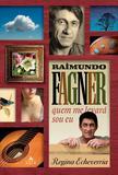 Livro - Raimundo Fagner - quem me levará sou eu