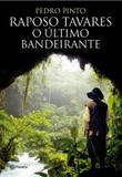 Livro - Raposo Tavares- O último Bandeirante