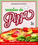 Livro - Receitas de pizza - 50 cartas que ensinam a fazer massas, molhos e recheios