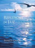 Livro - Reflexões de Luz - Pensamentos E Afirmações Inspiradoras Para Cada Dia Do Ano