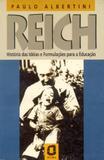 Livro - Reich - história das ideias e formulações para a educação