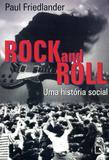 Livro - Rock and roll: Uma história social - Uma história social