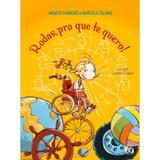Livro - Rodas, Pra Que Te Quero! - Editora atica