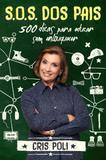 Livro - S.O.S dos pais - 500 dicas para educar sem enlouquecer