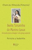 Livro - Santa Teresinha do Menino Jesus - Invocada para conseguir uma graça especial - Novena e ladainha