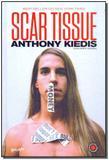 Livro - Scar Tissue - Editora belas letras
