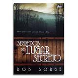 Livro Segredos Do Lugar Secreto  Bob Sorge - Editora atos