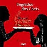 Livro - Segredos dos chefs - Brasil sabor Brasília 2007