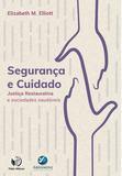 Livro - Segurança e Cuidado - Justiça Restaurativa e sociedades saudáveis