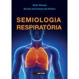 Livro - Semiologia Respiratória - Massud - Sarvier
