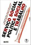 Livro - Serviço Social, política social e trabalho