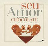 Livro - Seu amor é melhor que chocolate
