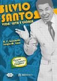 Livro - Silvio Santos : Vida, luta e glória