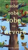 Livro - Sobe sobe sobe na árvore : Com janelinhas para espiar!