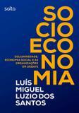 Livro - Socioeconomia: Solidariedade, Economia Social E As Organizações Em Debate