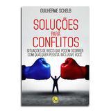Livro Soluções Para Conflitos  Dr. Guilherme Schelb - Editora central gospel