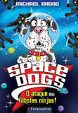 Livro - Space Dogs - A Bola De Pelos Do Horror!