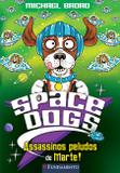 Livro - Space Dogs - Assassinos Peludos De Marte!