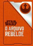 Livro - Star Wars: O arquivo rebelde
