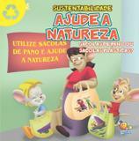 Livro - Sustentabilidade: ajude a natureza (sacolas de pano ou sacolas plásticas?)