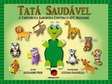 Livro - Tatá saudável - a tartaruga sabidona contra o AVC malvado