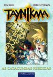 Livro - Taynikma 04 - As Catacumbas Perdidas