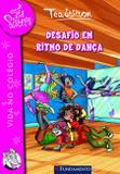 Livro - Tea Sisters 04 - Desafio Em Ritmo De Dança
