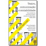 Livro - Teatro, Comunicacao E Sociabilidade - Balao editorial