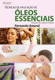 Livro - Técnicas de aplicação de óleos essenciais - Terapias de saúde e beleza