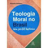 Livro - Teologia moral no Brasil - Um perfil histórico