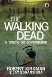Livro - The Walking Dead: A queda do governador (Vol. 3) - Parte 1