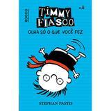 Livro - Timmy Fiasco: Olha só o que você fez